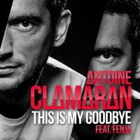 ANTOINE CLAMARAN feat. FENJA - This Is My Goodbye