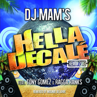 DJ MAM'S ft. TONY GOMEZ & RAGGA RANKS - Hella Décalé (REMIX 2013)