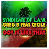 SYNDICATE OF L.A.W. & GREG B feat. CECILE - Got It Like That