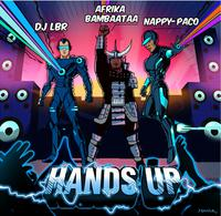 DJ LBR ft. AFRIKA BAMBAATAA & NAPPY PACO - Hands Up