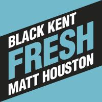 BLACK KENT & MATT HOUSTON