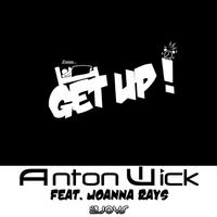 ANTON WICK feat. JOANNA RAYS - Get Up