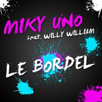 MIKY UNO feat. WILLY WILLIAM