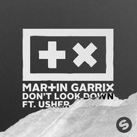 MARTIN GARRIX feat. USHER - Don't Look Down