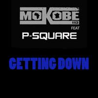 MOKOBE feat. P-SQUARE - Getting Down