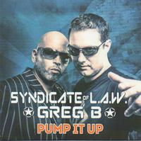 SYNDICATE OF L.A.W.  & GREG B - Pump It Up