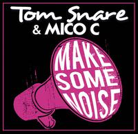 TOM SNARE & MICO C - Make Some Noise