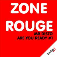 ZONE ROUGE by MR DISTO