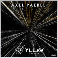 AXEL PAEREL - Right It's Like
