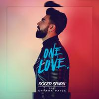 ROGER SPARK feat. CHYNNA PAIGE - One Love