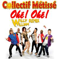 COLLECTIF METISSÉ - Ohé ! Ohé ! (Willy William Remix)