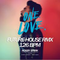 ROGER SPARK feat. CHYNNA PAIGE - One Love (REMIX)
