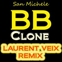 SAN MICHELE - BB Clone (LAURENT VEIX REMIX)