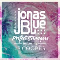 JONAS BLUE - Perfect Strangers feat JP.COOPER