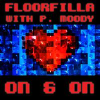 FLOORFILLA with P. MOODY - On & On