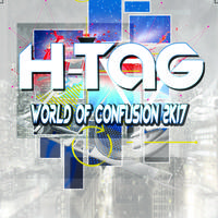 H-TAG - World Of Confusion 2k17