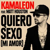 KAMALEON feat. MATT HOUSTON - Quiero Sexo