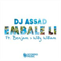 DJ ASSAD ft. BENJAM & WILLY WILLIAM - Embale Li (REMIX)