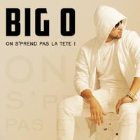 BIG O  - On S'prend Pas La Tête
