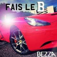 BEZZA - On Fais Le B