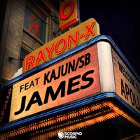 RAYON-X feat. KAJUN & SB - James