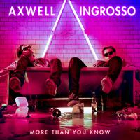 AXWELL /\ INGROSSO - More Than You Know