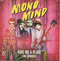 MONO MIND - Save Me A Place (The Remixes)