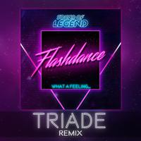 SOUND OF LEGEND - What A Feeling... Flashdance (Triade Remix)
