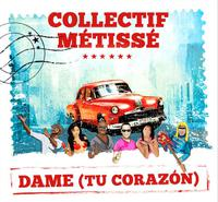 COLLECTIF METISSE (Pack Spanish) - Dame (Tu Corazon)