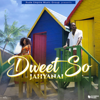 JAHYANAI - Dweet So
