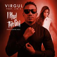 VIRGUL feat. LIN C - I Need This Girl (French Versions)