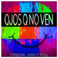 STEPHEN OAKS JAYKAY feat. PITBULL - Ojos Q No Ven