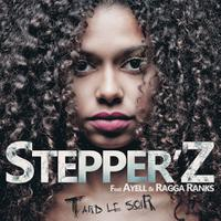 STEPPER'Z ft. AYELL & RAGGA RANKS - Tard Le Soir