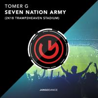 TOMER G  - Seven Nation Army 2K18
