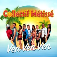 COLLECTIF METISSE - Ven Ven Ven (Spanish Version)