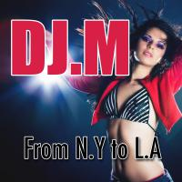 DJ.M - From N.Y To L.A