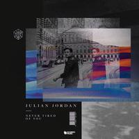 JULIAN JORDAN - Never Tired Of You