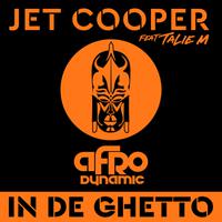 JET COOPER feat. TALIE M - In De Ghetto