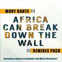 MORY KANTE - Africa Can Break Down The Wall (Ridwello Rmx)