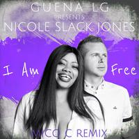 GUENA LG  PRESENTS NICOLE SLACK JONES - I Am Free ( MICO C REMIXES )