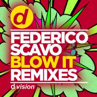 FEDERICO SCAVO - Blow It (REMIXES)