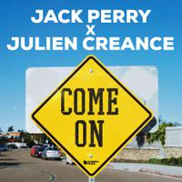 JACK PERRY x JULIEN CREANCE - Come On