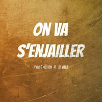 VYBZ & MOTION feat. DJ VIELO - On Va s'Enjailler