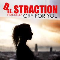 DEE. STRACTION feat. DELLA - Cry For You