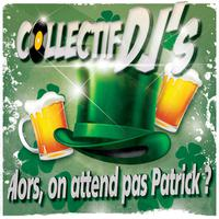 COLLECTIF DJ'S  - Alors, On Attend Pas Patrick ?
