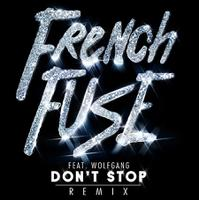 FRENCH FUSE feat. WOLFGANG - Don't Stop