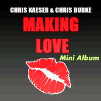 CHRIS KAESER - Making Love (Mini Album All Extended Mix+Bonus Track)