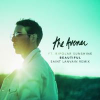 THE AVENER ft. BIPOLAR SUNSHINE - Beautiful (Saint Lanvain Rmx)