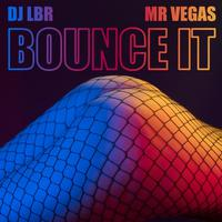 DJ LBR X MR VEGAS - Bounce It