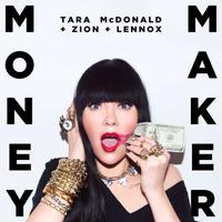 TARA McDONALD + ZION +  LENNOX - Money Maker (Pack Remix 1)